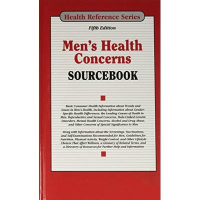 Men's Health Concerns Sourcebook, 5th Ed. (Health Reference)