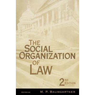The Social Organization of Law, Second Edition