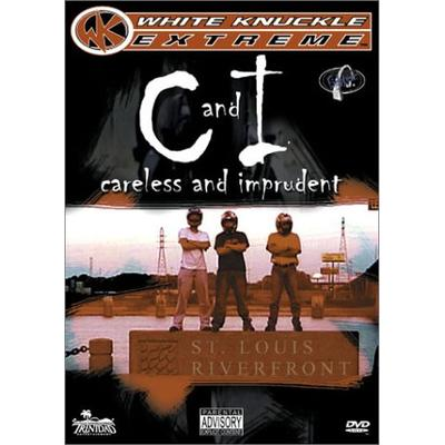 C and I - Careless & Imprudent (White Knuckle Extreme)