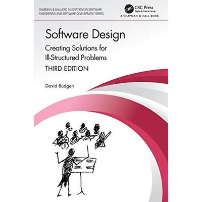 Software Design (Chapman & Hall/CRC Innovations in Software Engineering and Software Development Series)