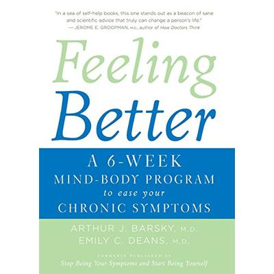 Feeling Better: A 6-Week Mind-Body Program to Ease Your Chronic Symptoms