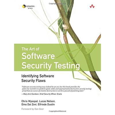 Art of Software Security Testing, The: Identifying Software Security Flaws: Identifying Software Security Flaws