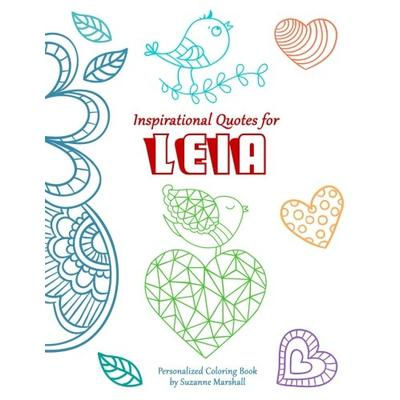 Inspirational Quotes for Leia: Personalized Book & Coloring Book for Kids (Personalized Coloring Books, Personalized Children's Books, Personalized ... Quotes for Kids, Coloring Books for Kids)