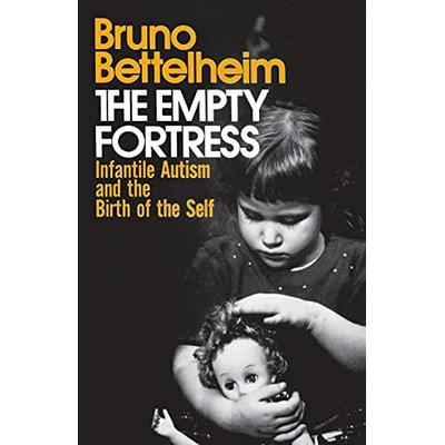 The Empty Fortress: Infantile Autism and the Birth of the Self