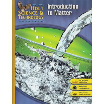 Holt Science & Technology: Student Edition K: Introduction to Matter 2007