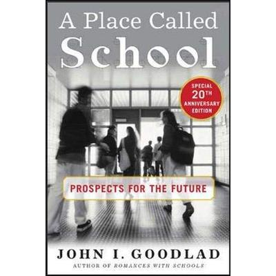 A Place Called School : Twentieth Anniversary Edition